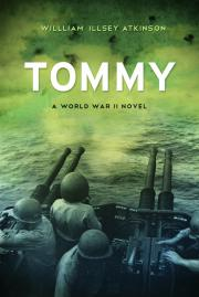 Tommy: A World War II novel By William Illsey Atkinson