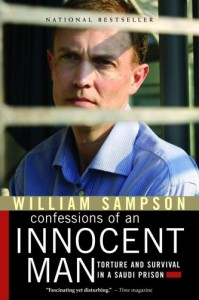 Confessions of an Innocent Man: Torture and Survival in a Saudi Prison by William Sampson