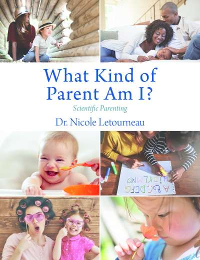 What Kind of Parent am I by Dr. Nicole Letrourneau