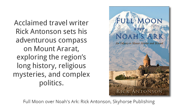 Full Moon Over Noah's Ark: An Odyssey to Mt. Ararat and Beyond
